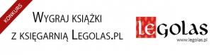 Wygraj bestsellerowe nowości z księgarnią Legolas.pl