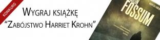 "Wygraj ksi��k� ""Zab�jstwo Harriet Krohn"""
