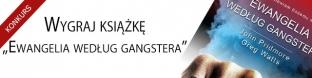 """Wygraj książkę """"Ewangelia według gangstera"""""""