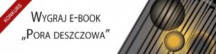 "Wygraj e-book ""Pora deszczowa"""