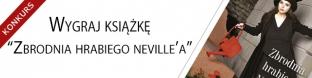"""Wygraj ksi��k� """"Zbrodnia hrabiego Neville"""