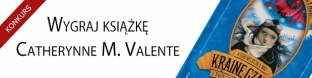Wygraj ksi��k� Catherynne M. Valente