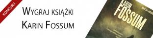 Wygraj ksi��ki Karin Fossum!