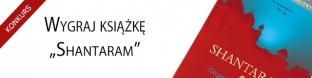 """Wygraj książkę """"Shantaram"""""""