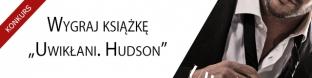 "Wygraj ksi��k� ""Uwik�ani. Hudson"""