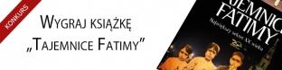 """Wygraj książkę """"Tajemnice Fatimy"""""""