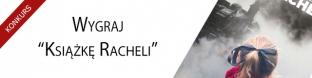 """Wygraj """"Ksi��k� Racheli"""""""