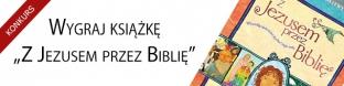 """Wygraj książkę """"Z Jezusem przez Biblię"""""""