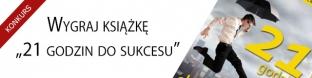 """Wygraj książkę """"21 godzin do sukcesu"""""""