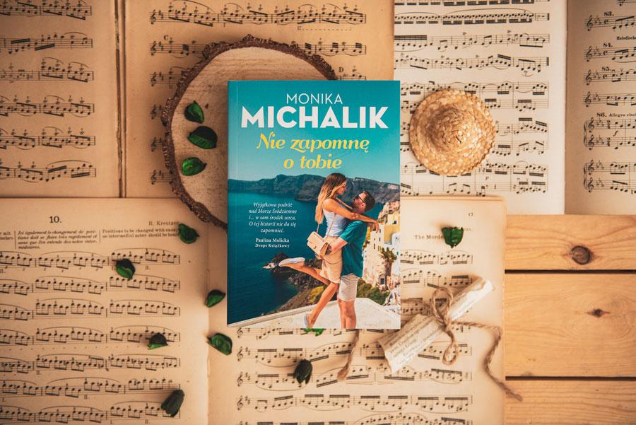 Nie zapomnę o tobie - powieść Moniki Michalik