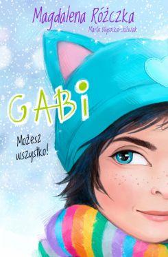 """News - Chce wierzyć w szczęście. Fragment książki """"Gabi. Możesz wszystko!"""