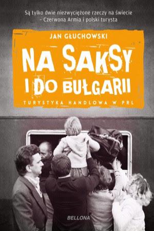 """News - Niezwyciężony polski turysta. Fragment książki """"Na saksy i do Bułgarii"""
