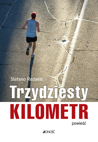 News - Trzydziesty kilometr - pokonaj własne słabości!