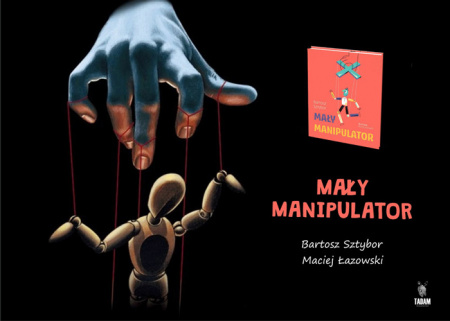 """News - O manipulacji dla najmłodszych. Polecamy książkę""""Mały manipulator"""