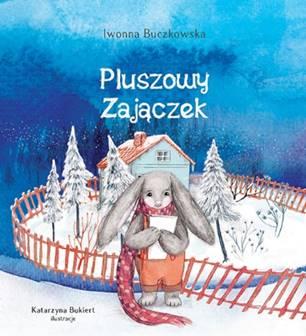 """News - Zbliżały się Święta... Fragment książki """"Pluszowy Zajączek"""