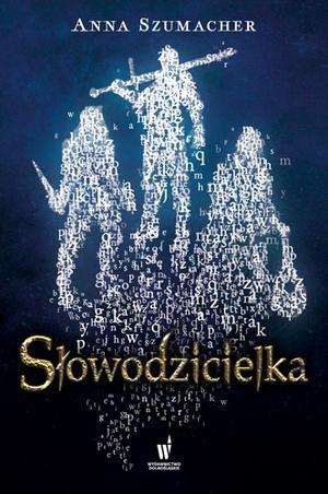 """News - Pół smoka i serce królewny. Fragment powieści """"Słowodzicielka"""