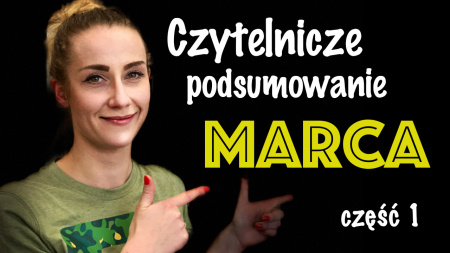 News - Czytelnicze podsumowanie marca u Magdy