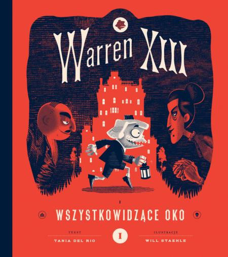 """News - Przybywa tajemniczy gość. Fragment książki """"Warren XIII i Wszystkowidzące Oko"""