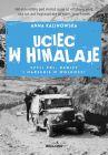 okładka - Uciec w Himalaje, czyli PRL, dewizy i marzenia o wolności