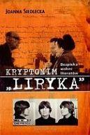 """Okładka ksiązki - Kryptonim """"Liryka"""". Bezpieka wobec literatów"""