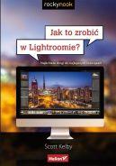 Okładka ksiązki - Jak to zrobić w Lightroomie? Najkrótsze drogi do najlepszych rozwiązań