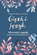 Okładka ksiązki - Giętki język. Wierszyki i zagadki pomocne w terapii logopedycznej