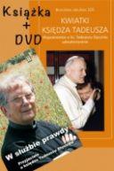 Okładka ksiązki - Kwiatki Księdza Tadeusza + Film DVD - W służbie prawdy