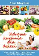 Okładka ksiązki - Zdrowa kuchnia dla dzieci