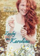 Okładka ksiązki - Zaufaj mi, Karolino