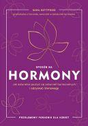 Okładka książki - Sposób na hormony. Jak naturalnie pozbyć się zaburzeń hormonalnych i odzyskać równowagę