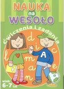 Okładka ksiązki - Nauka na wesoło. Ćwiczenia i zadania. Wiek 6-7 lat