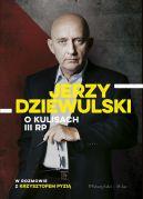 Okładka książki - Jerzy Dziewulski o kulisach III RP