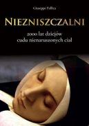 Okładka - Niezniszczalni. 2000 lat dziejów cudu nienaruszonych ciał
