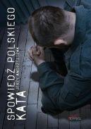 Okładka książki - Spowiedź polskiego kata