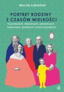 Okładka książki - Portret rodziny z czasów wielkości