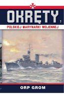 Okładka - Okręty Polskiej Marynarki Wojennej t.7. ORP GROM
