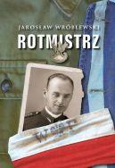 Okładka książki - Rotmistrz. Ilustrowana biografia Witolda Pileckiego