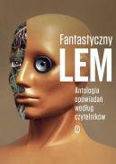 Okładka ksiązki - Fantastyczny Lem. Antologia opowiadań według czytelników