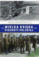Okładka - Wielka Księga Piechoty Polskiej t.62. Straż graniczna cz. 2