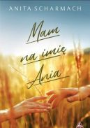 Okładka ksiązki - Mam na imię Ania