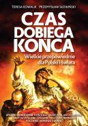 Okładka - Czas dobiega końca. Wielkie przepowiednie dla Polski i świata