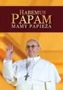 Okładka ksiązki - HABEMUS PAPAM Mamy Papieża