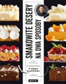 Okładka książki - Smakowite desery na dwa sposoby. 35 przepisów w wersji klasycznej i light