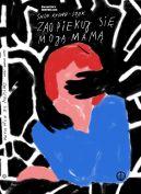Okładka ksiązki - Zaopiekuj się moją mamą