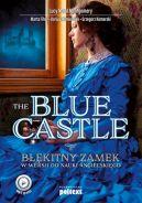 Okładka ksiązki - The Blue Castle. Błękitny zamek w wersji do nauki angielskiego