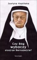 Okładka książki - Czy Bóg wybaczy siostrze Bernadetcie?