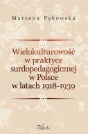 Okładka - Wielokulturowość w praktyce surdopedagogicznej w Polsce w latach 1918-1939