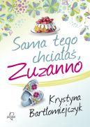Okładka ksiązki - Sama tego chciałaś, Zuzanno