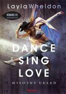 Okładka książki - Dance, sing, love. Miłosny układ