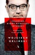 Okładka książki - Człowiek, który wynalazł internet. Biografia Paula Barana